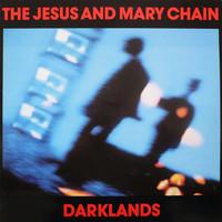 Jesus And Mary Chain : Darklands