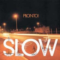 DJ Slow: Pronto!