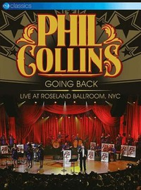 Collins, Phil: Going Back – Live At Roseland Ballroom