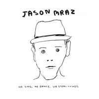 Mraz, Jason: We sing, we dance, we steal things -digipak