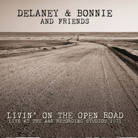 Delaney & Bonnie And Friends: Livin' on the open road (1971)