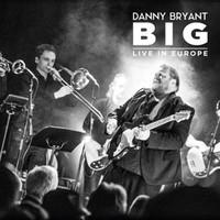 Bryant, Danny: Big