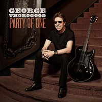 Thorogood, George: Party of One