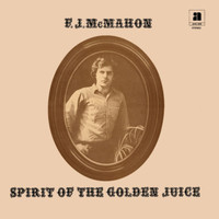 McMahon, F.J.: Spirit of the Golden Juice
