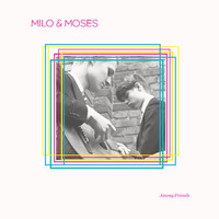 Milo & Moses: Among Friends