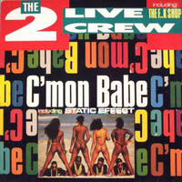 2 Live Crew: C'mon Babe / The F..k Shop