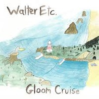 Walter Etc.: Gloom cruise