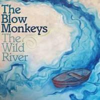 Blow Monkeys: TheWild River