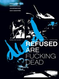 Refused: Refused are fucking dead