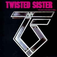 Twisted Sister : You can't stop rock n roll