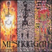 Meshuggah : Destroy erase improve -reloaded