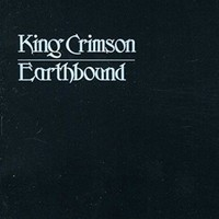 King Crimson: Earthbound - 40th Anniversary Edition