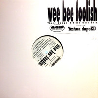 Wee Bee Foolish: Tiger Boogs / Time Will Tell