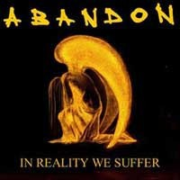 Abandon: In reality we suffer