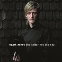 Ozark, Henry: Sailor Not the Sea