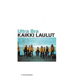 Ultra Bra: Kaikki laulut