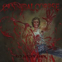 Cannibal Corpse: Red before black
