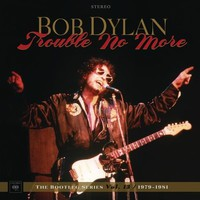 Dylan, Bob: Trouble No More - The Bootleg Series Vol. 13 / 1979-1981