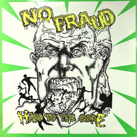 No Fraud: Hard To The Core