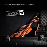Mesh: Live at Neues Gewandhaus Leipzig
