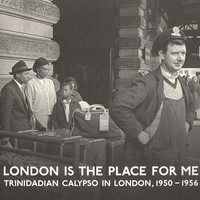 V/A: London Is The Place For Me: Trinidadian Calypso In London, 1950 - 1956