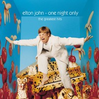 John, Elton: One Night Only - Greatest Hits