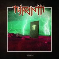 Tyrantti: Toteemi