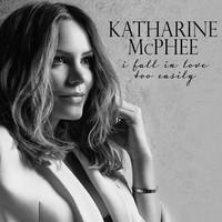 McPhee, Katharine: I Fall In Love Too Easily