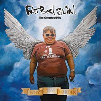 Fatboy Slim: The Greatest Hits - Why Try Harder