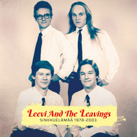 Leevi and The Leavings: Sinkkuelämää 1978-2003