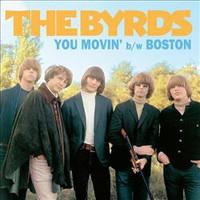 Byrds: You movin' / Boston