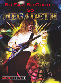 Megadeth: So far, so good…so megadeth! (martin popoff)