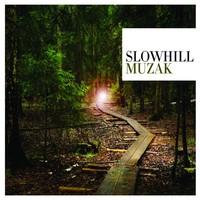Slowhill: Muzak