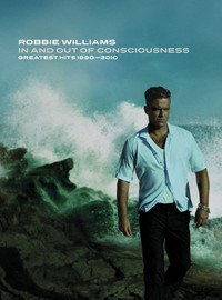 Williams, Robbie: In and out of consciousness - greatest hits 1990-2010