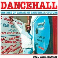 V/A: Dancehall: the Rise of Jamaican Dancehall Culture
