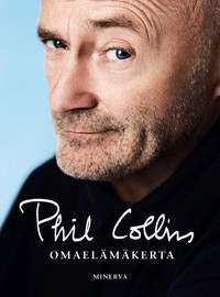 Collins, Phil: Phil Collins - Omaelämäkerta