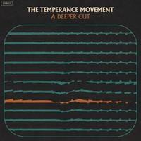 Temperance Movement: A deeper cut