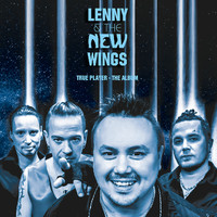 Lenny & The New Wings: True Player - The Album