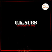 UK Subs: Recorded 1979 - 1981