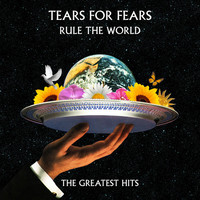 Tears For Fears: Rule The World - Greatest Hits