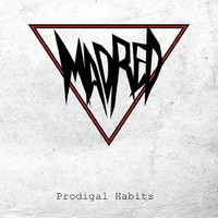 Madred: Prodigal Habits