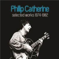 Catherine, Philip: Selected works 1974-1982