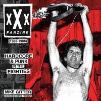 Mike Gitter: Xxx fanzine 1983-1988 hardcore & punk in the eighties