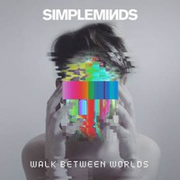 Simple Minds: Walk Between The Worlds