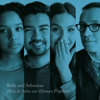 Belle & Sebastian: How To Solve Our Human Problems (Part 3)