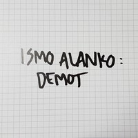 Alanko, Ismo: Demot