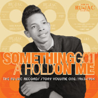 V/A: Something Got A Hold On Me: The Ru-Jac Records Story Volume One: 1963-1964