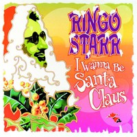 Starr, Ringo: I Wanna Be Santa Claus