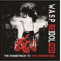 WASP: Reidolized - The Soundtrack To The Crimson Idol