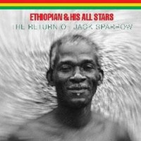 Ethiopian & His All Stars: The Return Of Jack Sparrow